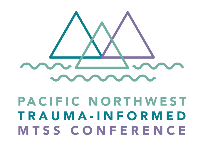Pacific Northwest Trauma-Informed MTSS Conference
