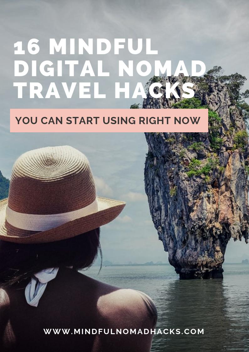 16 Mindful Digital Nomad Travel Hacks you can start using.png