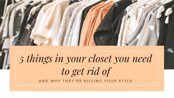 5 things to get rid of in your closet.jpg