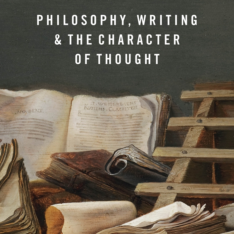 Philosophy, Writing, and the Character of Thought -