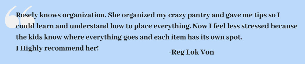 Stay-Organized-Professional-Organizer-Langley-Vancouver-South Surrey-White Rock-British Columbia-Rosely-Testimonial-2