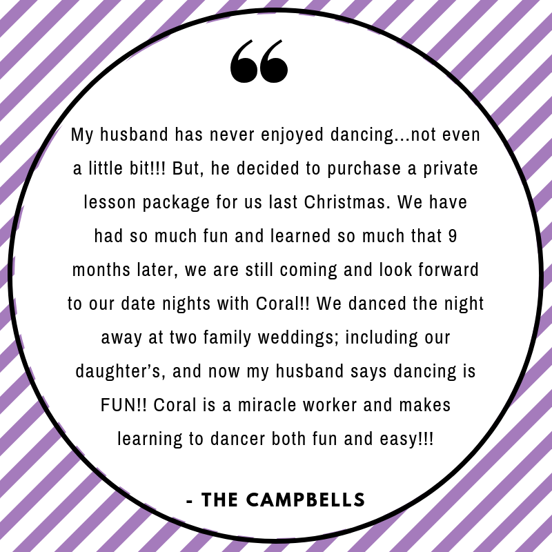 My husband has never enjoyed dancing...not even a little bit!!! But, he decided to purchase a private lesson package for us last Christmas. We have had so much fun and learned so much that 9 months later, we are stil.png