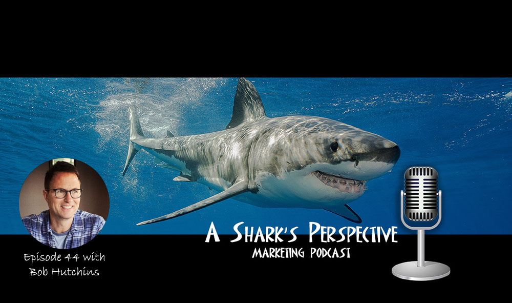 a_sharks_perspective_episode_44_bob_hutchins.jpg