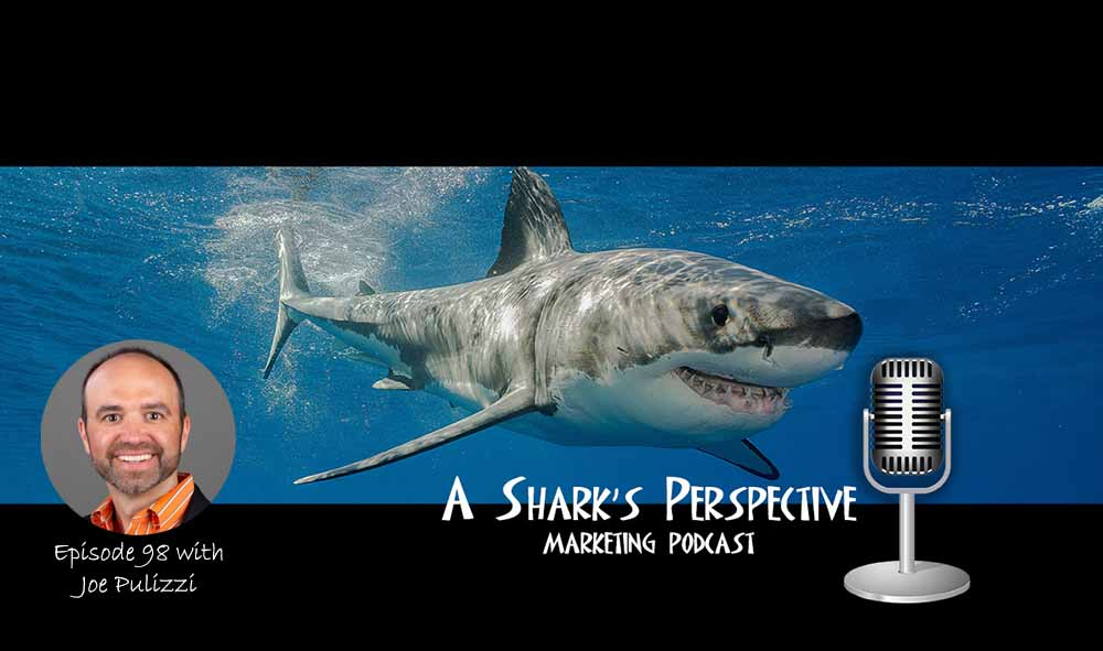 a_sharks_perspective_episode_98_joe_pulizzi.jpg