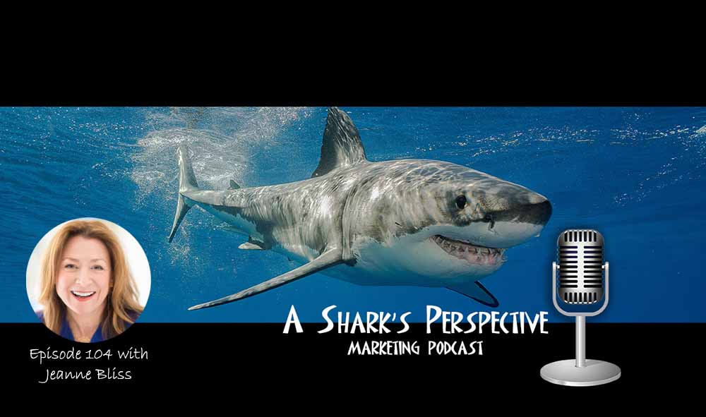 a_sharks_perspective_episode_104_jeanne_bliss.jpg