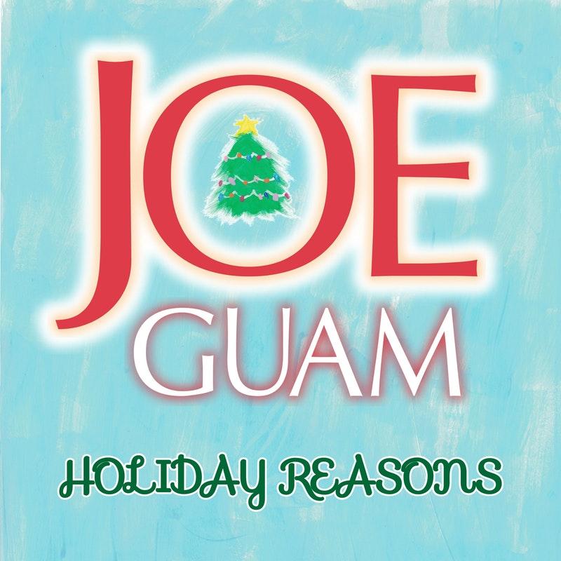 JoeGuam Holiday Reasons.jpeg