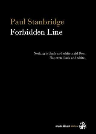 Galley Beggar Press for Forbidden Line by Paul Stanbridge
