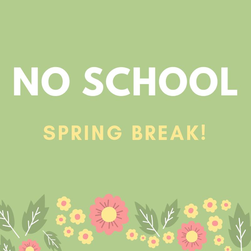 No School-- Spring Break — New School for the Arts & Academics