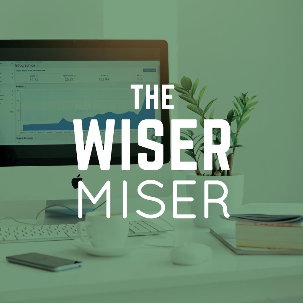 The Wiser Miser