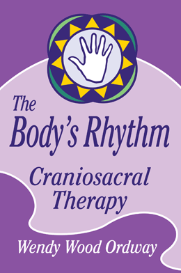 Wendy's book,  The Body's Rhythm; Craniosacral Therapy