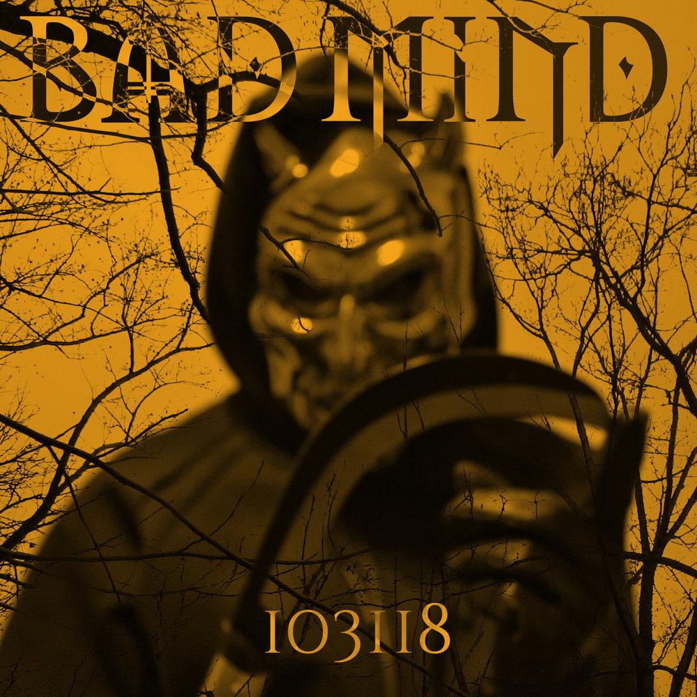 BAD MiND - 103118