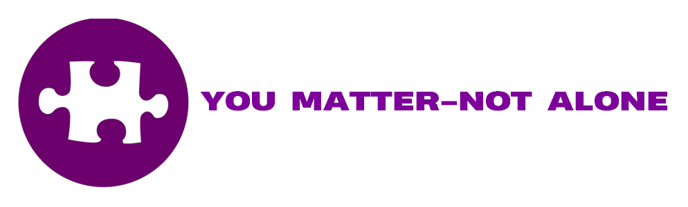 YOU MATTER-NOT ALONE