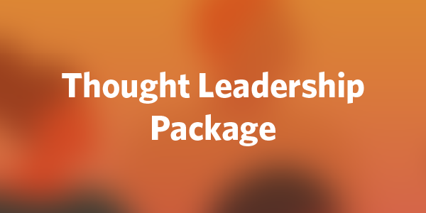Thought Leadership Package