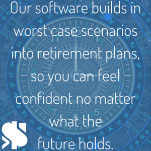 Our+software+builds+in+worst+case+scenarios+into+retirement+plans,+so+you+can+feel+confident+no+matter+what+the+future+holds..png
