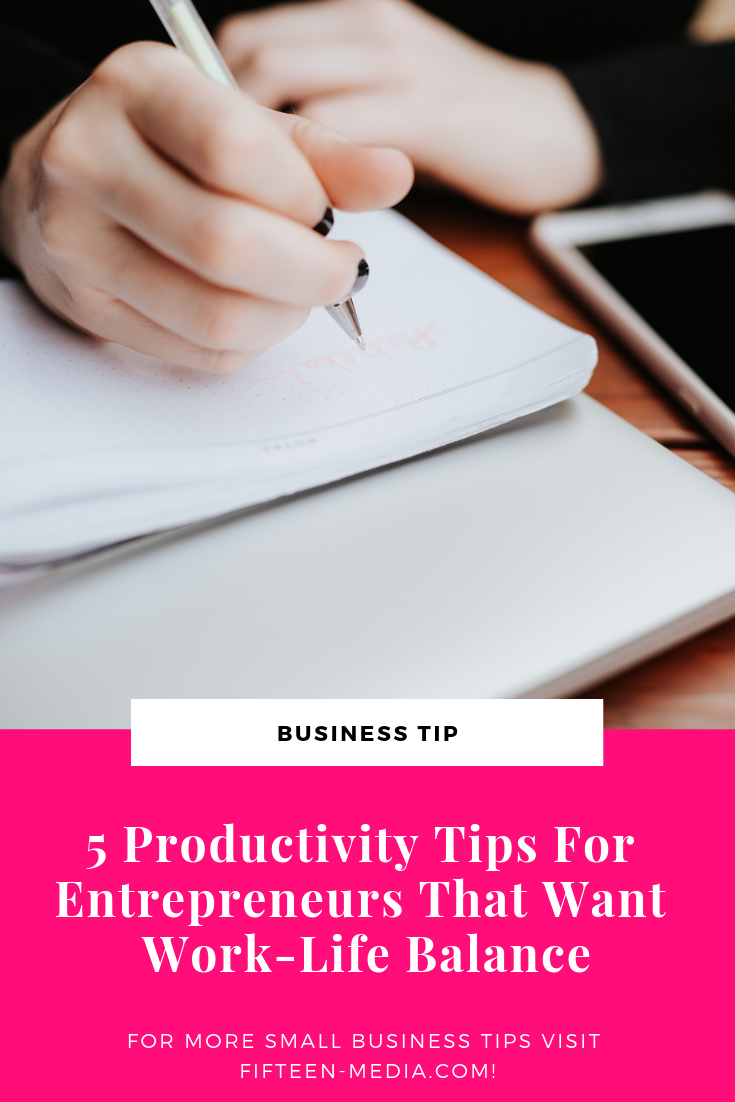 5 Productivity Tips For Entrepreneurs That Want Work-Life Balance.png