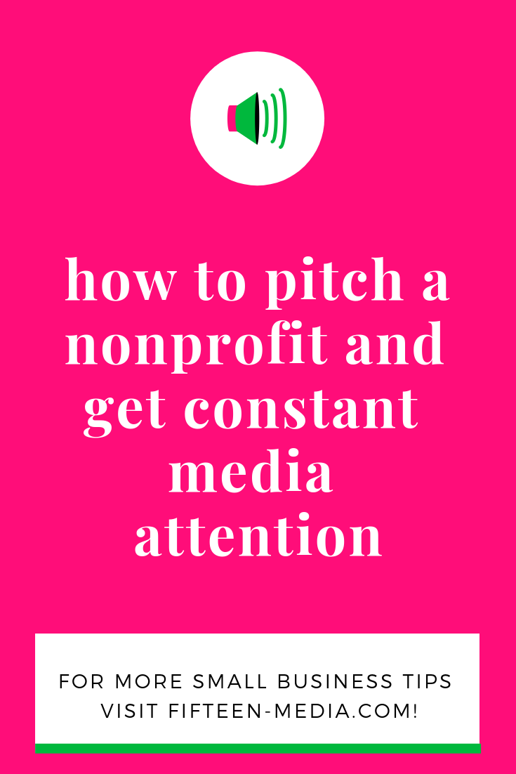 how to pitch a nonprofit and get constant media attention.png