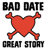 Bad Date Great Story