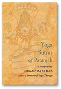 Yoga Sutras of Patanjali  As interpreted by Mukunda Stiles