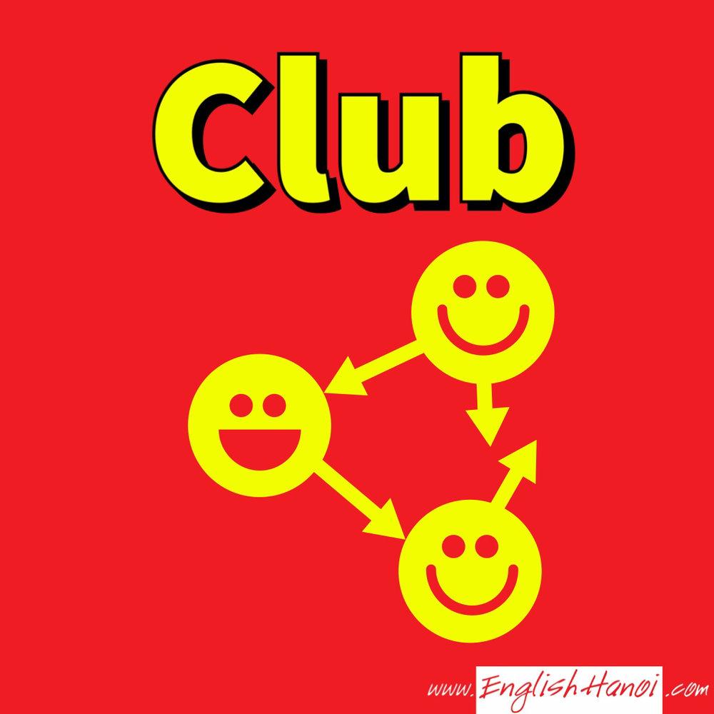 Câu lạc bộ   English Hanoi không tổ chức các câu lạc bộ vì hầu hết mọi người đều bận bịu với công việc riêng của mình. Chính vì vậy tôi đã tạo ra các hệ thống video để mọi người có thể học qua mạng 24/7.