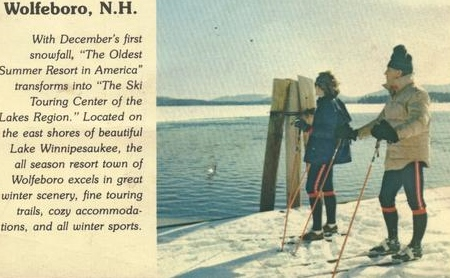 The year was 1972 when Verna and Cal Flagg of Wolfeboro (pictured above in the postcard at the Wolfeboro town docks) started a Nordic ski specialty shop along with a modest Nordic ski trail system that now totals 30km, providing top quality grooming and terrain for recreational and competitive skiers.