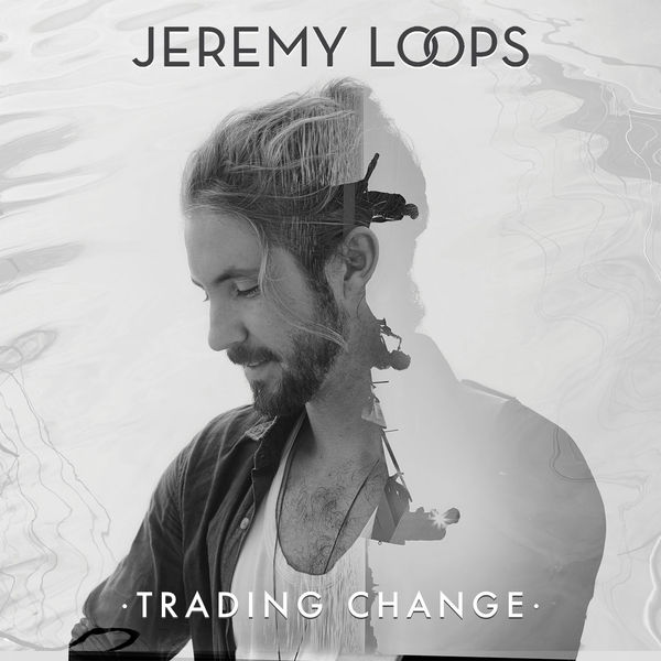 Jeremy Loops - Trading Change