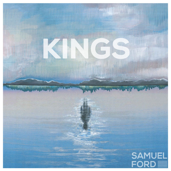 Samuel Ford – Kings EP