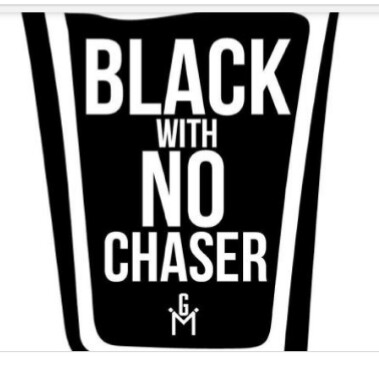 black with no chaser.jpg