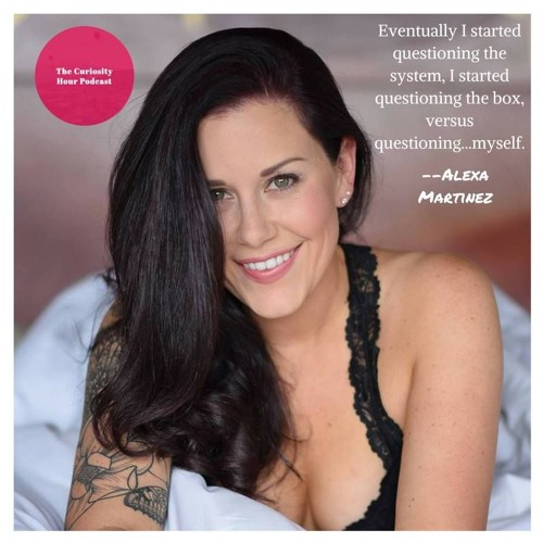 The Curiosity Hour Podcast -   Alexa Shares her mission to reform sex education and sexual expression across the globe.