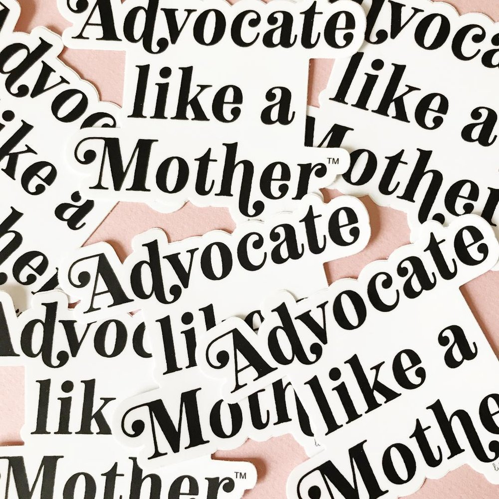 Advocate Like a Mother Decals