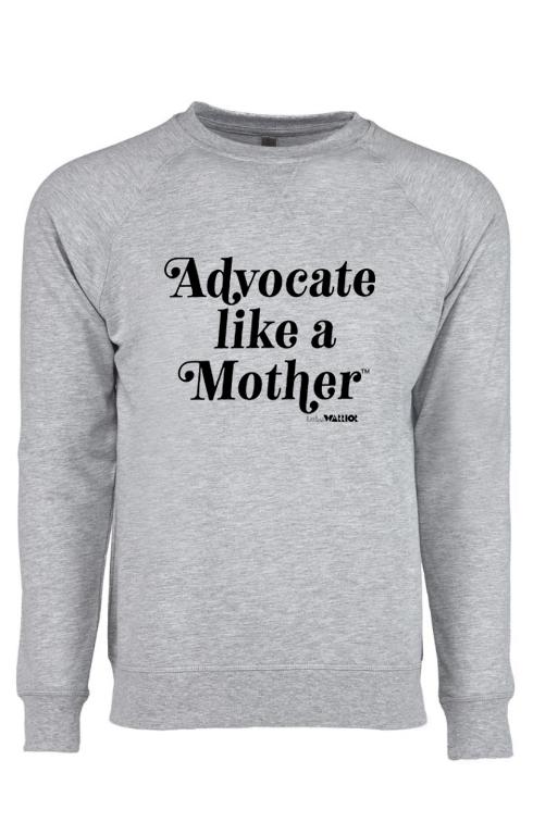 Advocate Like A Mother Women's Sweatshirt