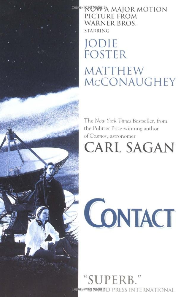 The screenplay-turned-novel-turned-film… - Contact comes from the mind of Carl Sagan, an astronomer who is most widely known for popularizing science and for his research on extraterrestrial life. Sagan's fascination with alien life brought us Contact, a story about humanities first contact with extraterrestrial intelligence. While the film starring Jodi Foster and Matthew McConaughey remains fairly true to the source, the book adds more detail and richness to the story.