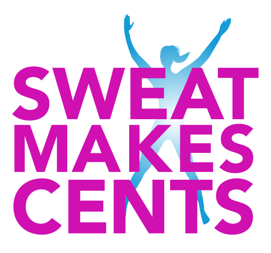 SWEAT MAKES CENTS