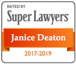 Janice Deaton has been recognized on the  Super Lawyers  list since 2017. This peer designation is awarded only to a select number of accomplished attorneys in each state. The Super Lawyers selection process takes into account peer recognition, professional achievement in legal practice, and other cogent factors.