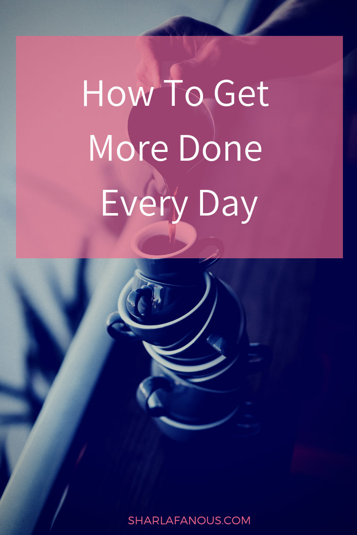how to get more done everyday.png