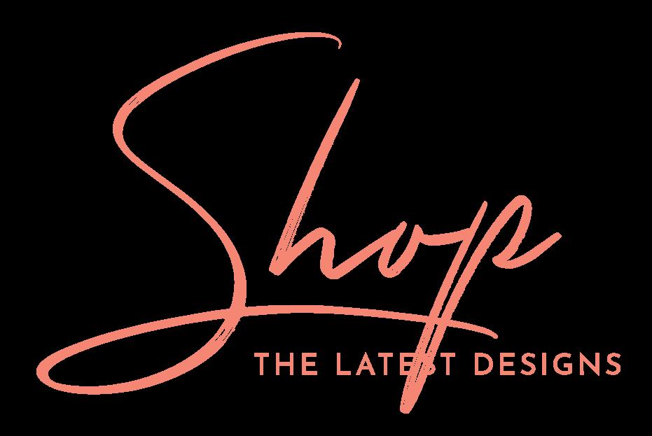 shop the latest designs