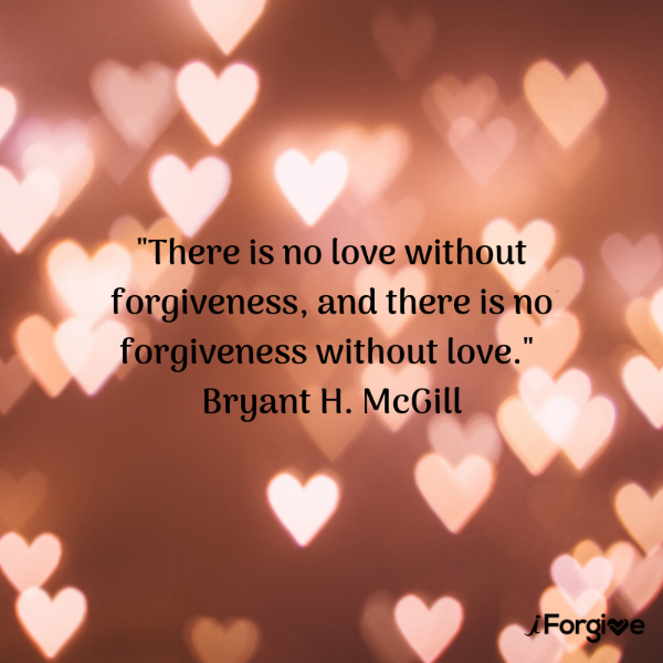 There is no love without forgiveness, and there is no forgiveness without love. Bryant H. McGill.png