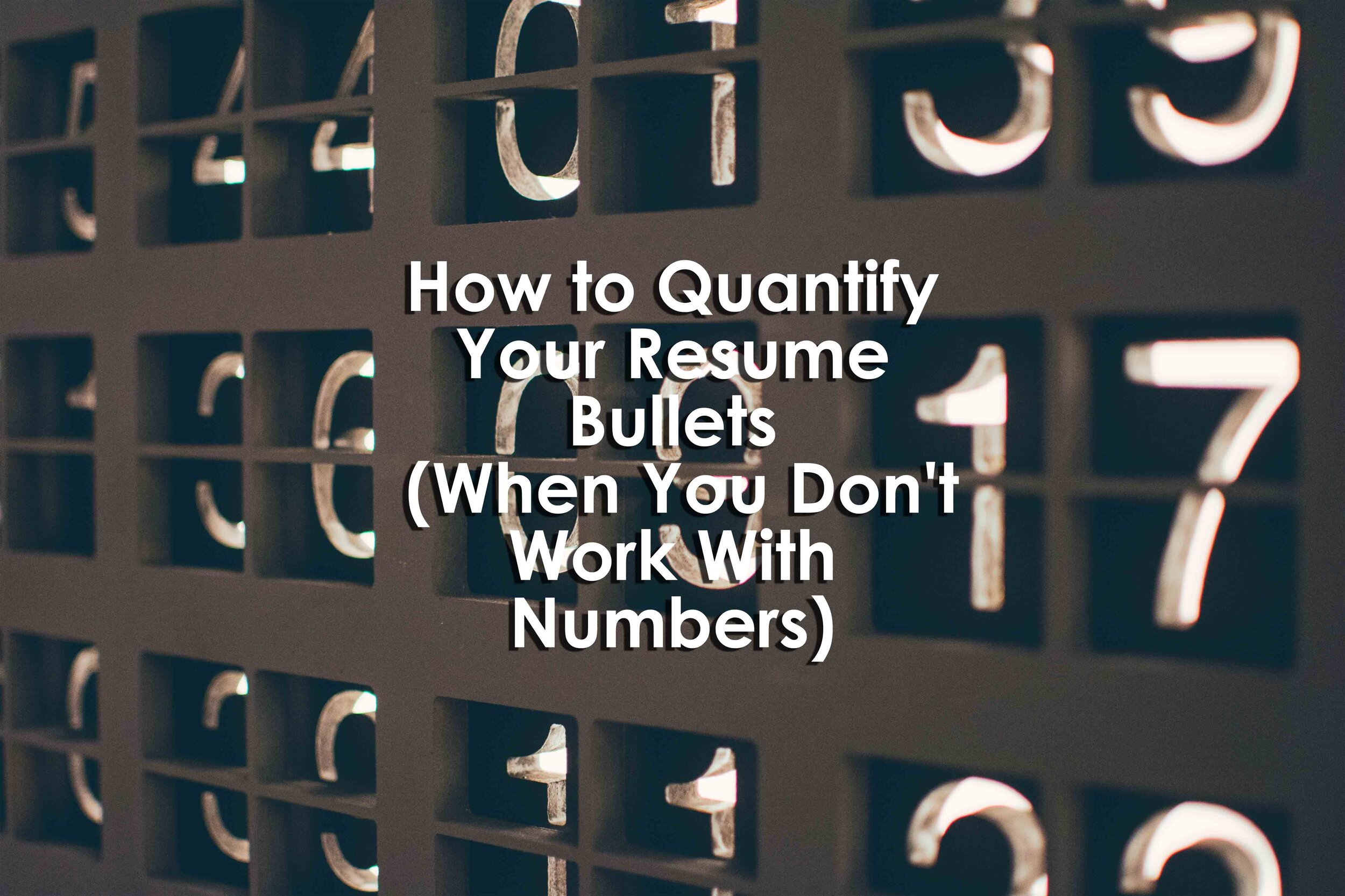How To Quantify Your Resume Bullets When You Don T Work With