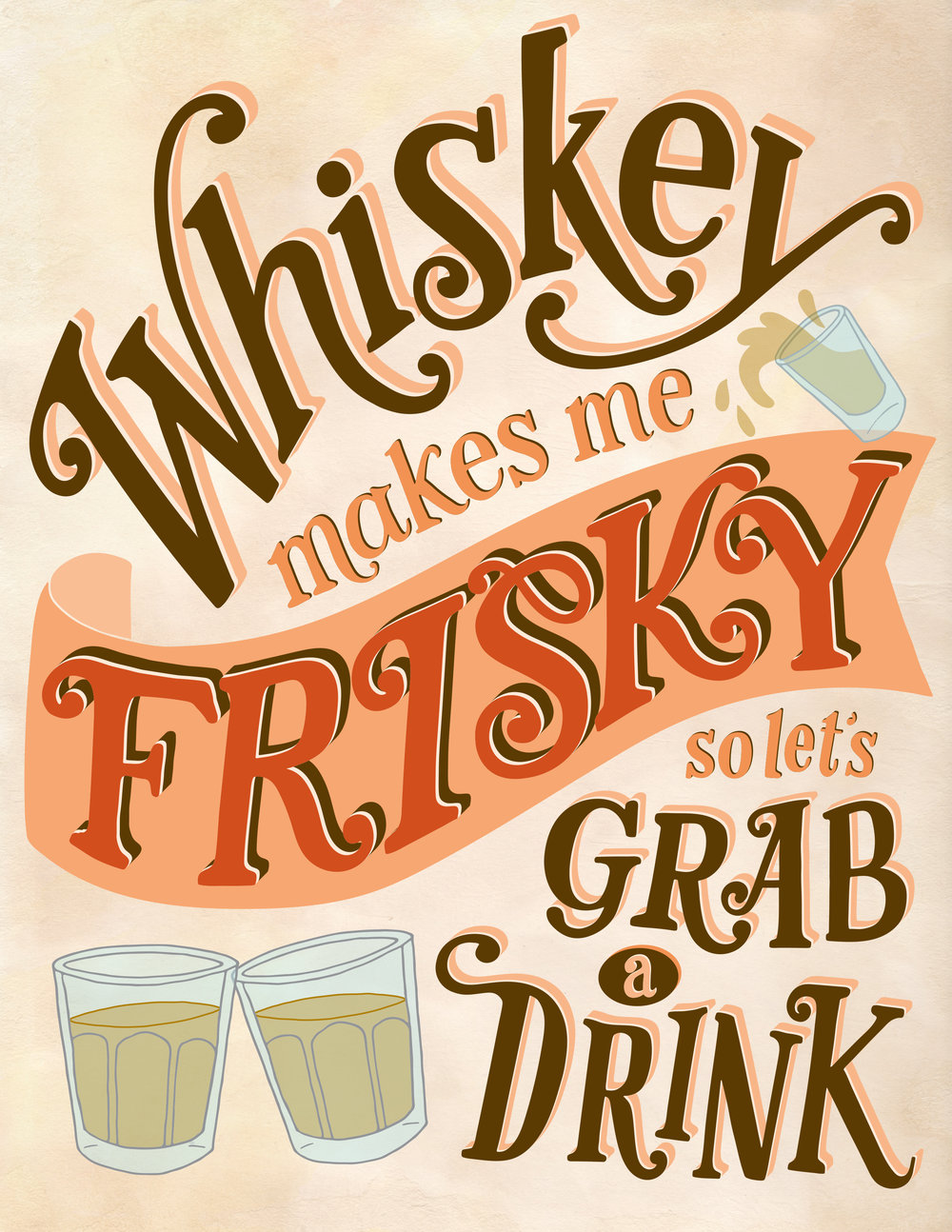Whiskey Makes Me Frisky Lettering