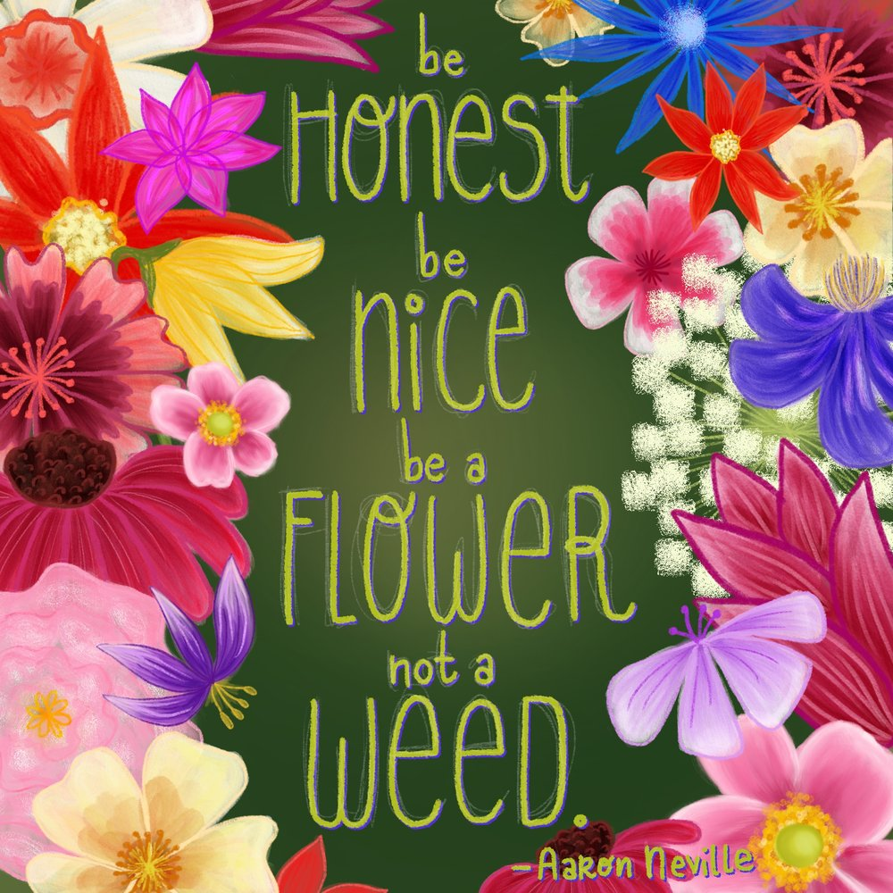 Be a Flower Not a Weed Lettering Illustration