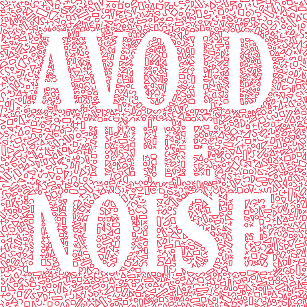 Avoid the Noise Lettering Piece