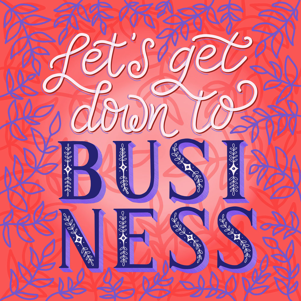 Down to Business Lettering Piece