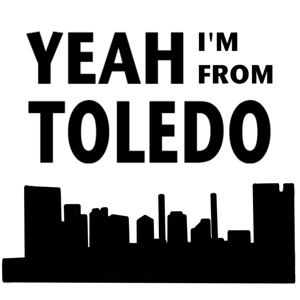 Yeah, I'm From Toledo