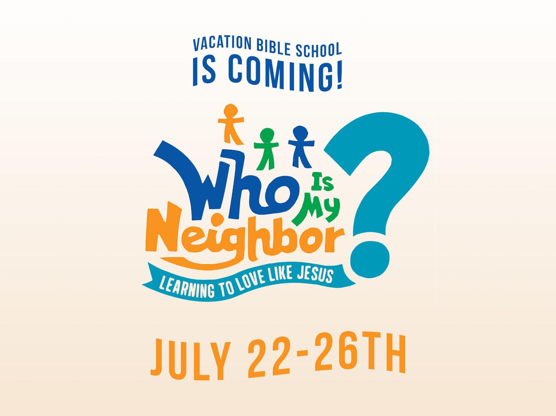 VBS: Who is my Neighbor? — Long Beach Christian Fellowship