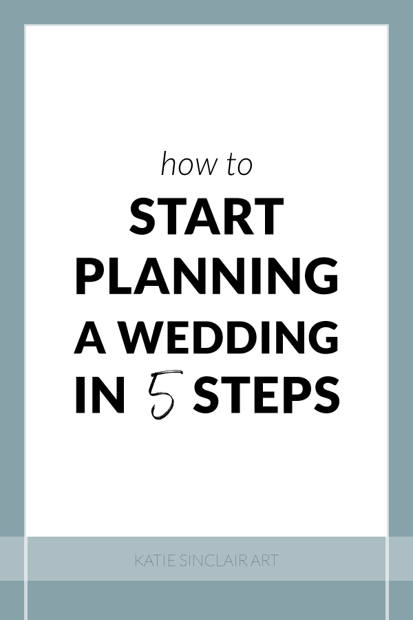 How to Start Planning a Wedding in 5 Steps
