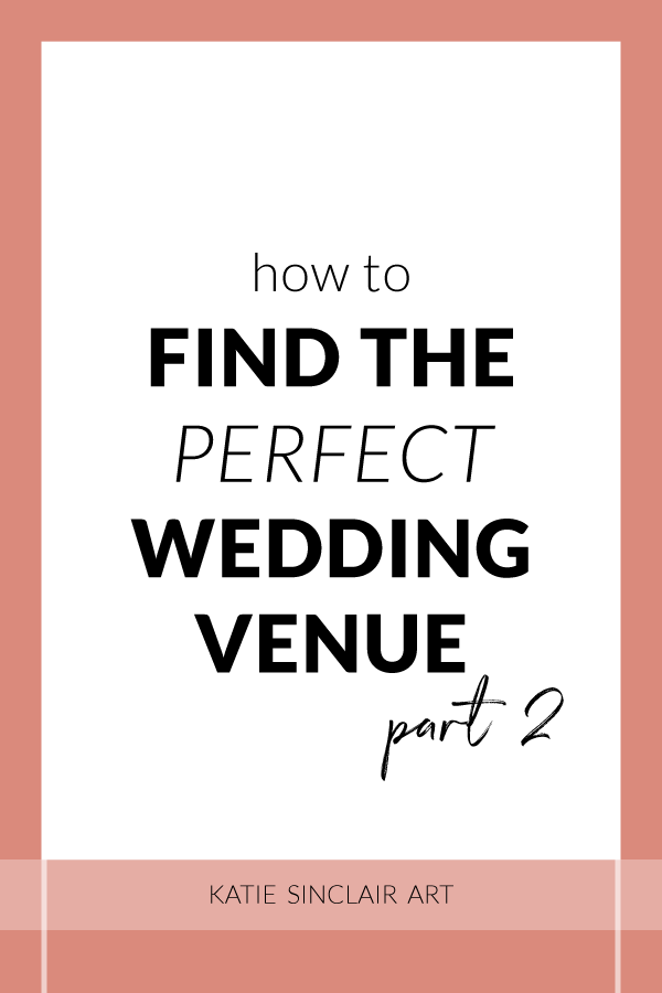 How to Find the Perfect Wedding Venue Part 2