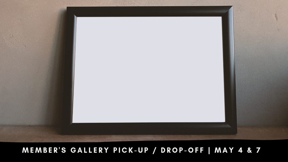 member's gallery pick-up _ drop-off _ May 4 & 7.png