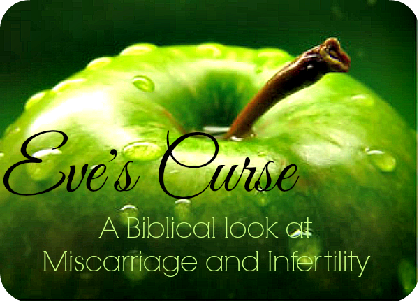 Eve's Curse: A Biblical Look at Miscarriage and Infertility