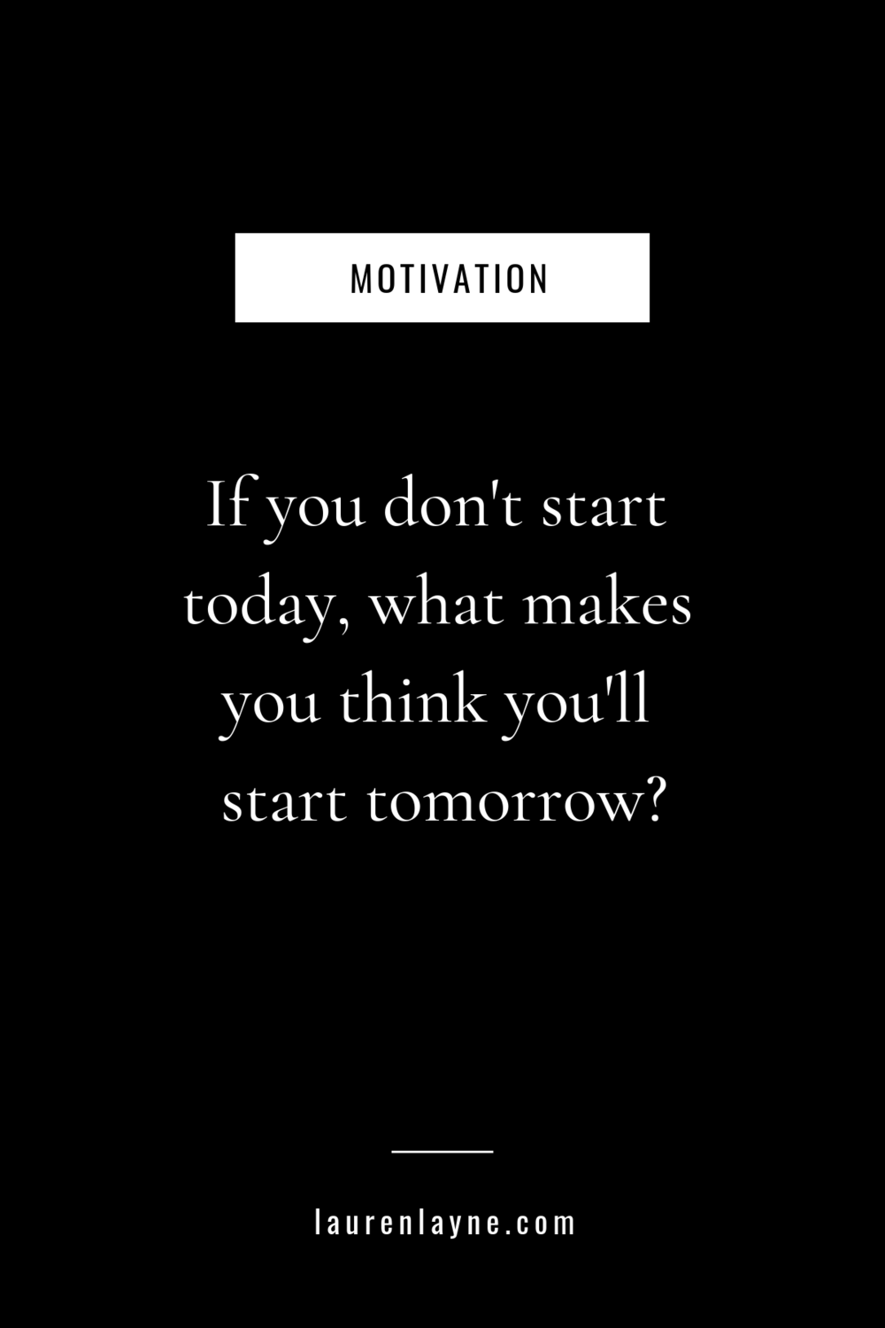 Monday Motivation - What are you waiting for?