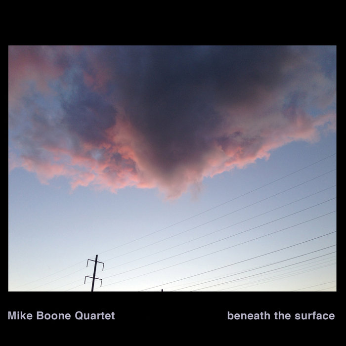 mike boone quartet - Beneath the Surface
