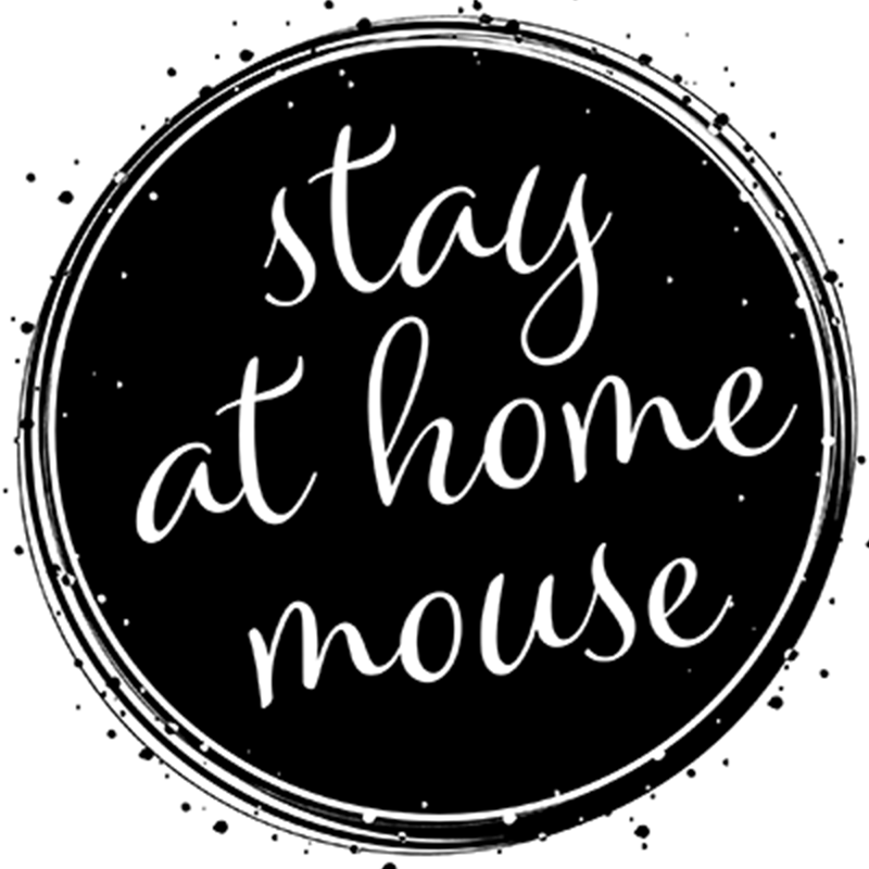 Stay at Home Mouse